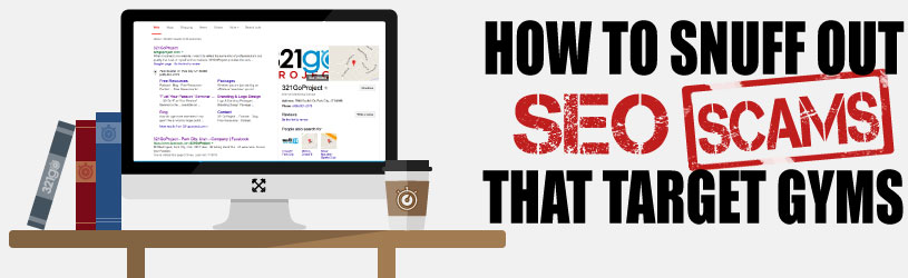 How to Snuff Out SEO Scams Targeting Gyms